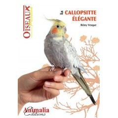 La Callopsitte Elegante, livre de 64 pages - Animalia Editions